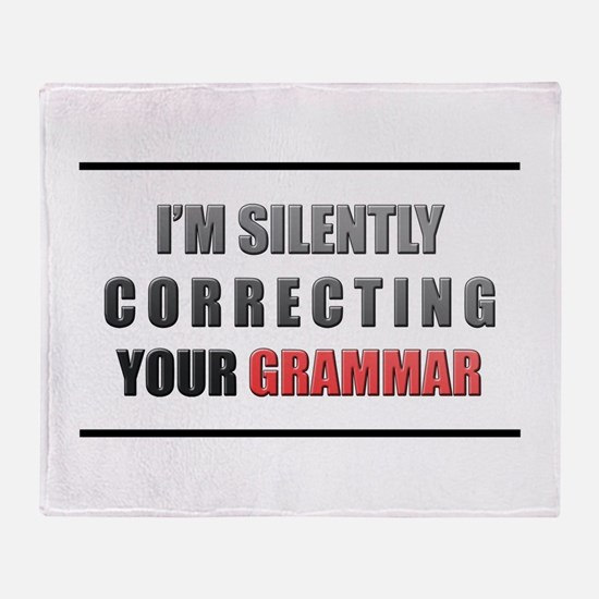 Im silently correcting your grammar Throw Blanket
