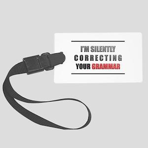 Im silently correcting your grammar Luggage Tag