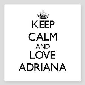 "Keep Calm and Love Adriana Square Car Magnet 3"" x"
