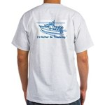I'd Rather Be Trawlering T-Shirt