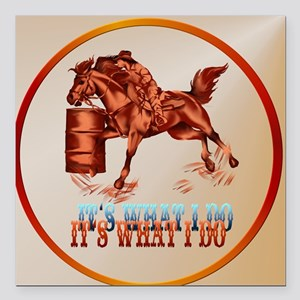 """Barrel Racing_It's what  Square Car Magnet 3"""" x 3"""""""