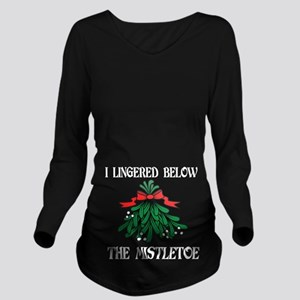 I Lingered Below The Mistletoe Long Sleeve Materni