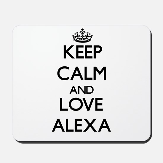 Keep Calm and Love Alexa Mousepad