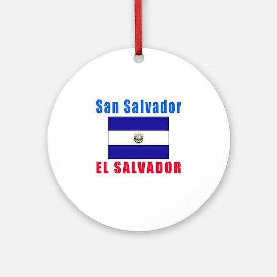 San Salvador El Salvador Designs Ornament (Round)