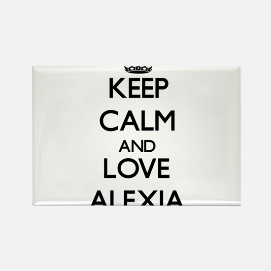 Keep Calm and Love Alexia Magnets
