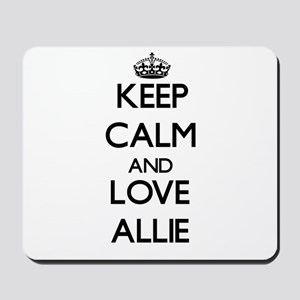 Keep Calm and Love Allie Mousepad