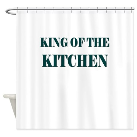 KING OF THE KITCHEN Shower Curtain