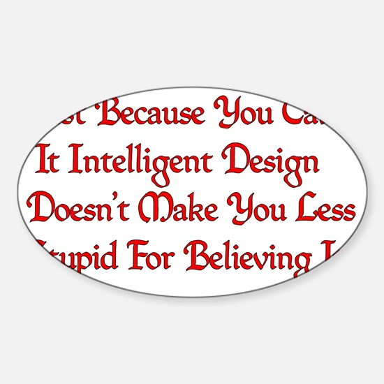 Stupidly Designed Sticker (Oval)