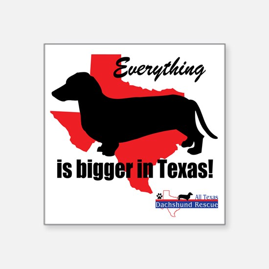 """Everything is bigger Square Sticker 3"""" x 3"""""""