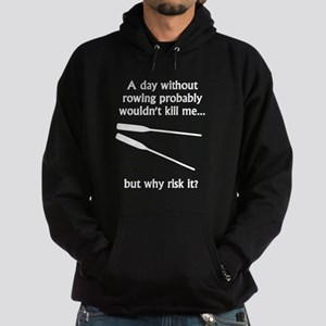 A Day Without Rowing Hoody
