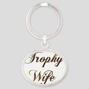 trophy wife gold Oval Keychain