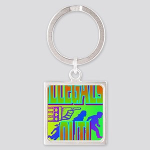 ILLEGALS OUT!(large poster) Square Keychain