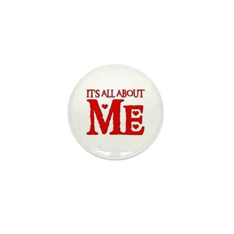 IT'S ALL ABOUT ME Mini Button (100 pack)