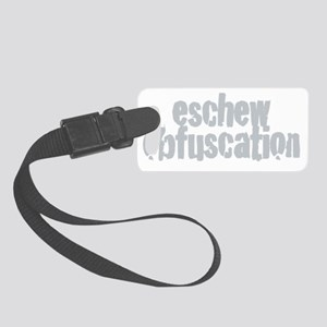 Eschew Obfuscation.gray Small Luggage Tag