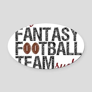 fantasy team sucks Oval Car Magnet