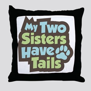 SistersHaveTails Throw Pillow