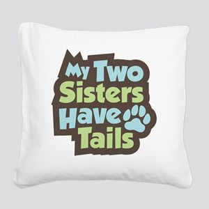 SistersHaveTails Square Canvas Pillow