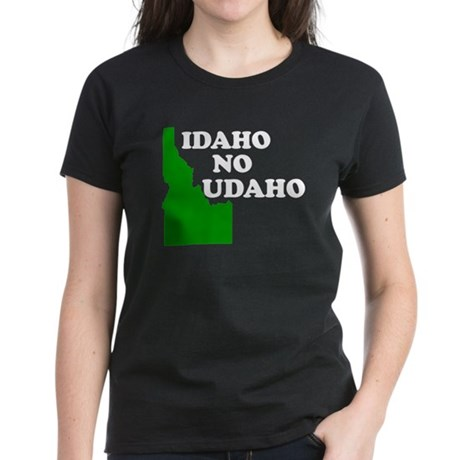 IDAHO NO UDAHO SHIRT TSHIRT T Women's Dark T-Shirt