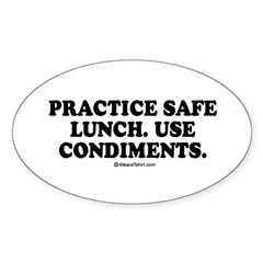Practice safe lunch, use condiments Oval Decal