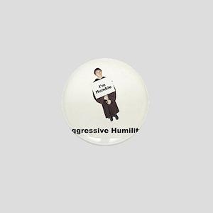 aggressive-humility Mini Button