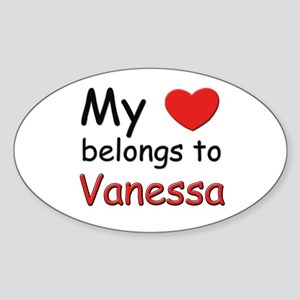 My heart belongs to vanessa Oval Sticker