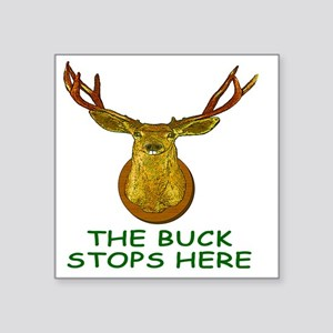 """THE BUCK STOPS HERE t shirt Square Sticker 3"""" x 3"""""""