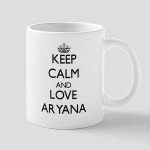 Keep Calm and Love Aryana Mugs