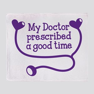 My doctor prescribed a good time! Throw Blanket