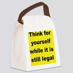 THINK FOR YOUR SELF WHILE IT IS S Canvas Lunch Bag