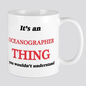 It's and Oceanographer thing, you wouldn& Mugs