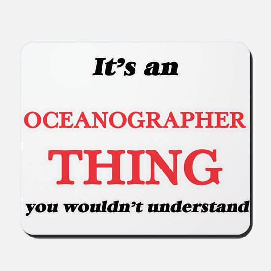 It's and Oceanographer thing, you wo Mousepad