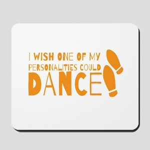 I wish one of my personalities could DANCE Mousepa