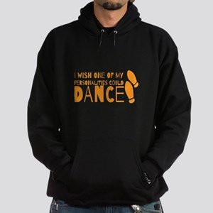 I wish one of my personalities could DANCE Hoodie