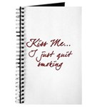 Kiss Me I Just Quit Smoking Journal