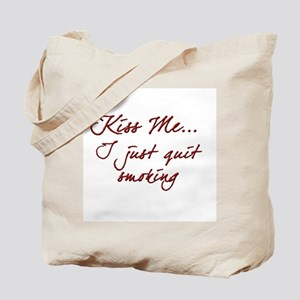 Kiss Me I Just Quit Smoking Tote Bag