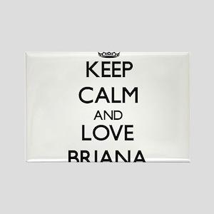 Keep Calm and Love Briana Magnets