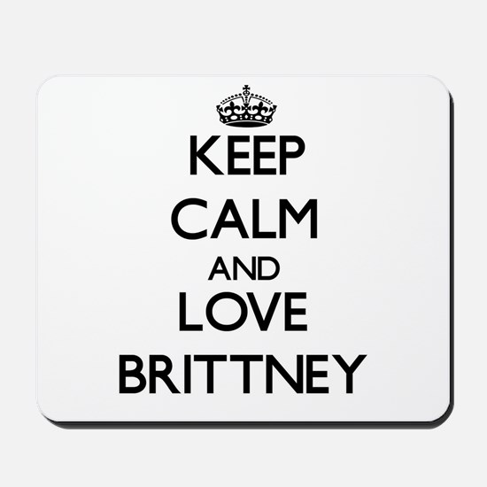 Keep Calm and Love Brittney Mousepad
