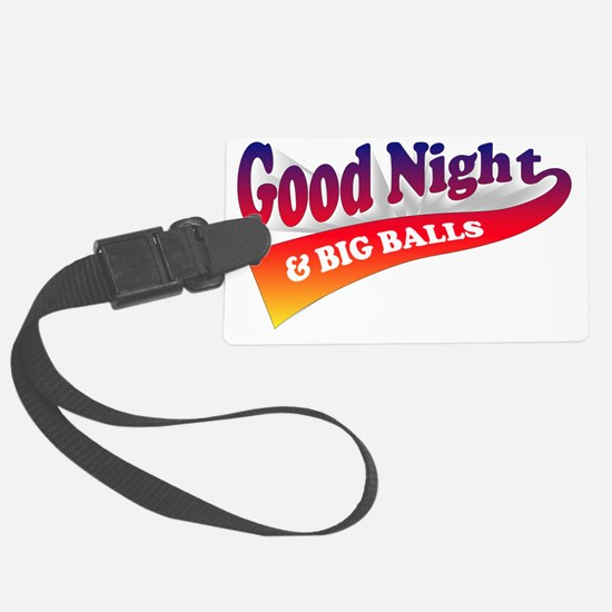 Good Night Big Balls Luggage Tag