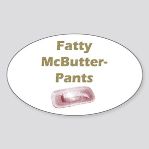 Fatty McButter Pants Oval Sticker