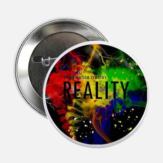 "Imagination Creates Reality 2.25"" Button"