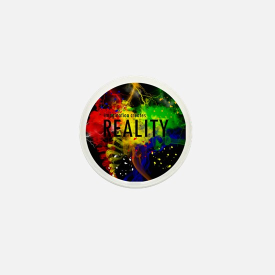 Imagination Creates Reality Mini Button