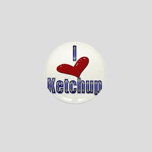 I love Ketchup Funny LOL Design Mini Button