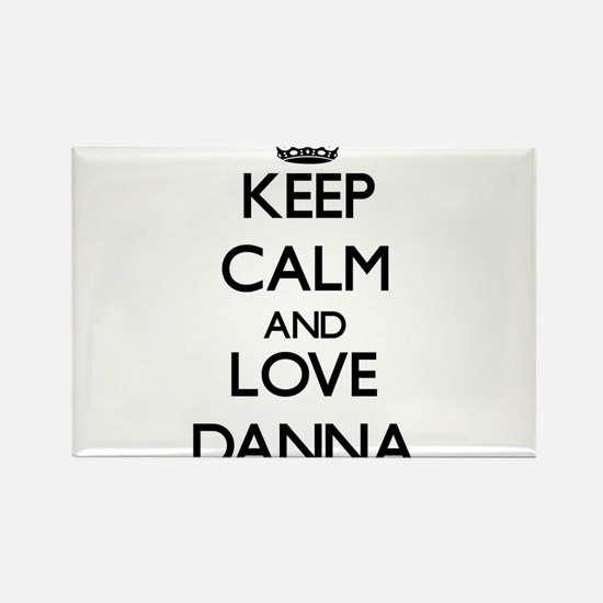 Keep Calm and Love Danna Magnets