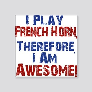 I Play French Horn Sticker