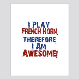 I Play French Horn Posters
