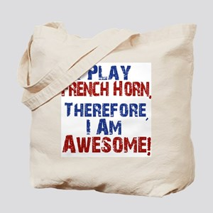 I Play French Horn Tote Bag
