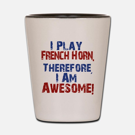 I Play French Horn Shot Glass