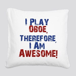 I Play Oboe Square Canvas Pillow