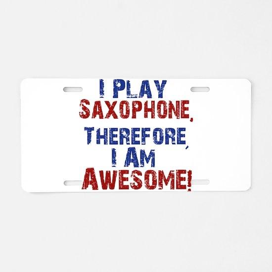 I Play Saxophone Aluminum License Plate