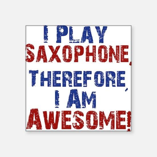 I Play Saxophone Sticker
